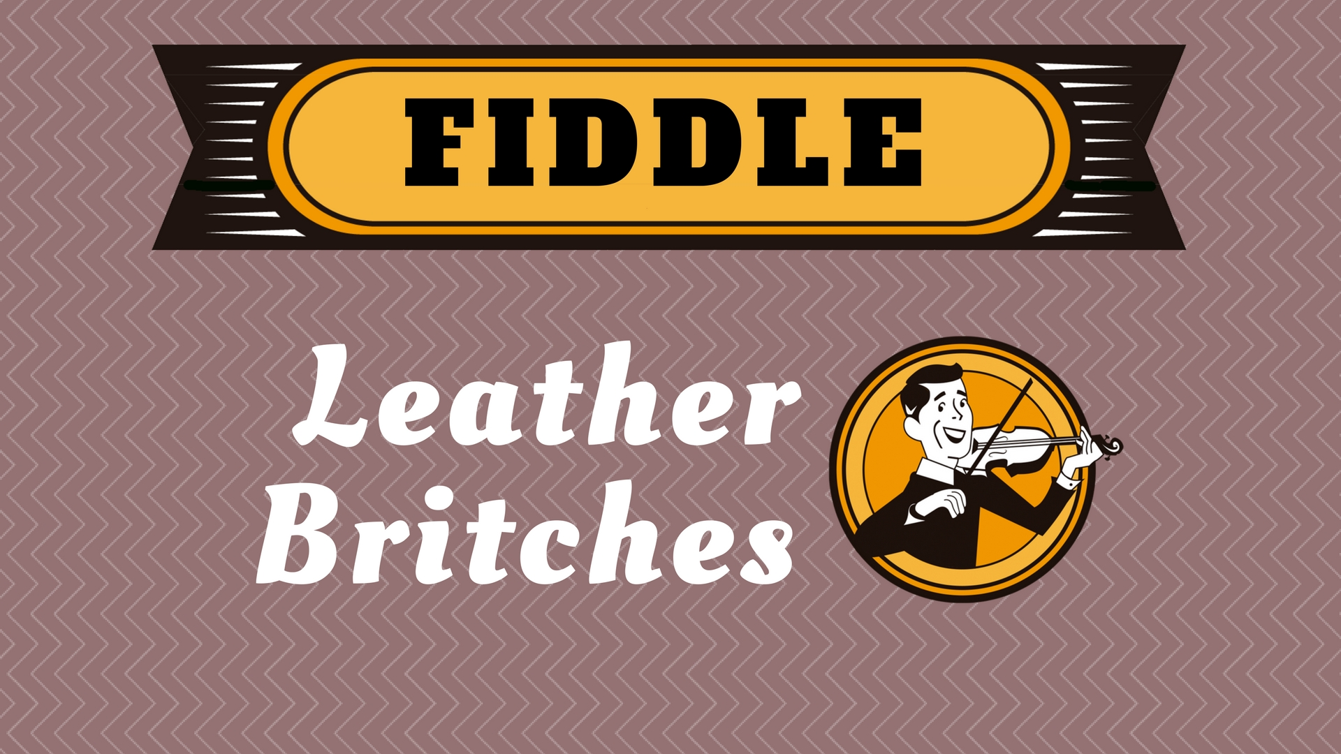 Fiddle Leather Britches