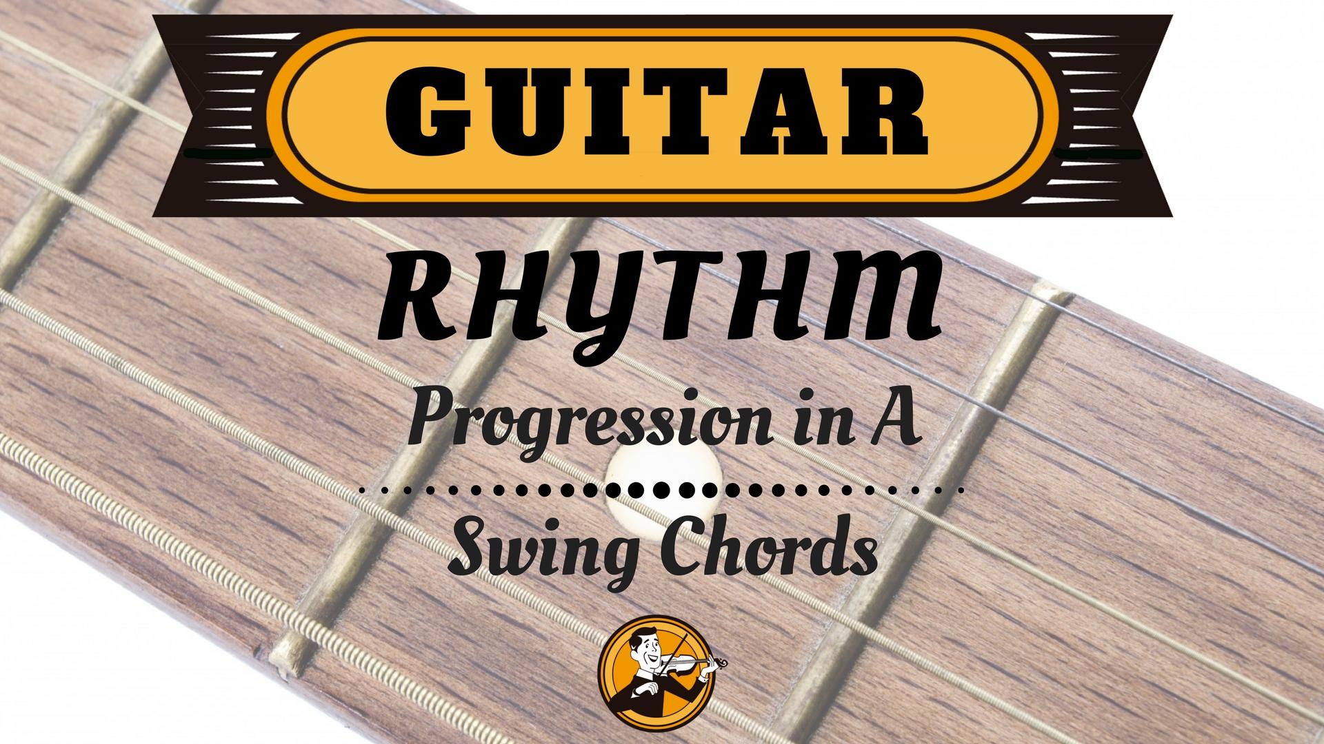Fiddlin Mike Rhythm Guitar Progression In A Swing Chords And