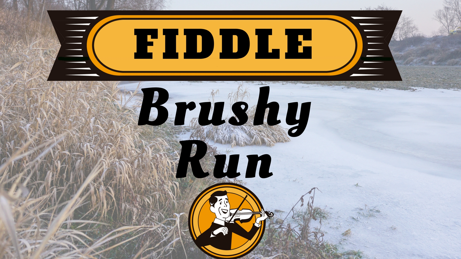 Fiddle Brushy Run (1)