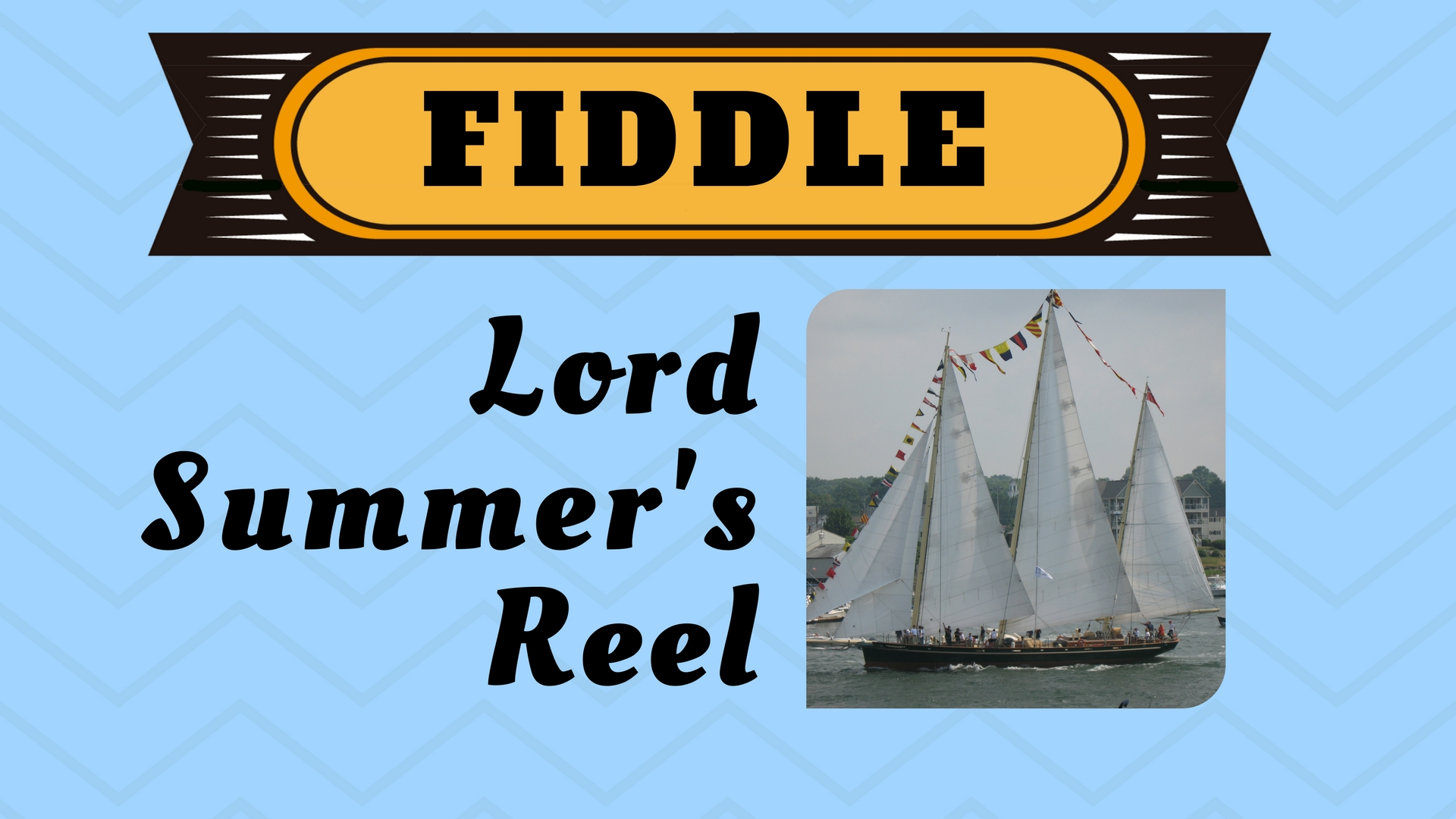 Fiddle Lord Summer's Reel