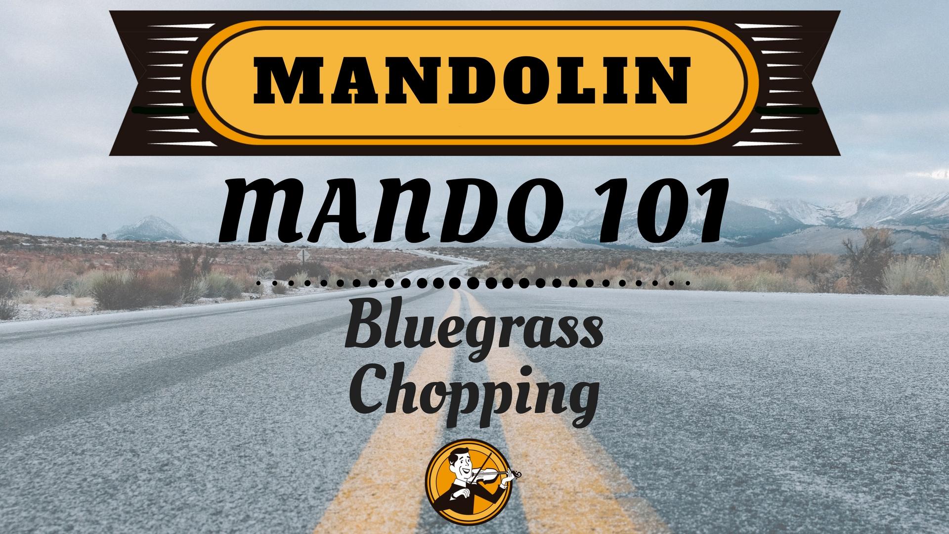 Mando 101 Bluegrass Chopping (1)