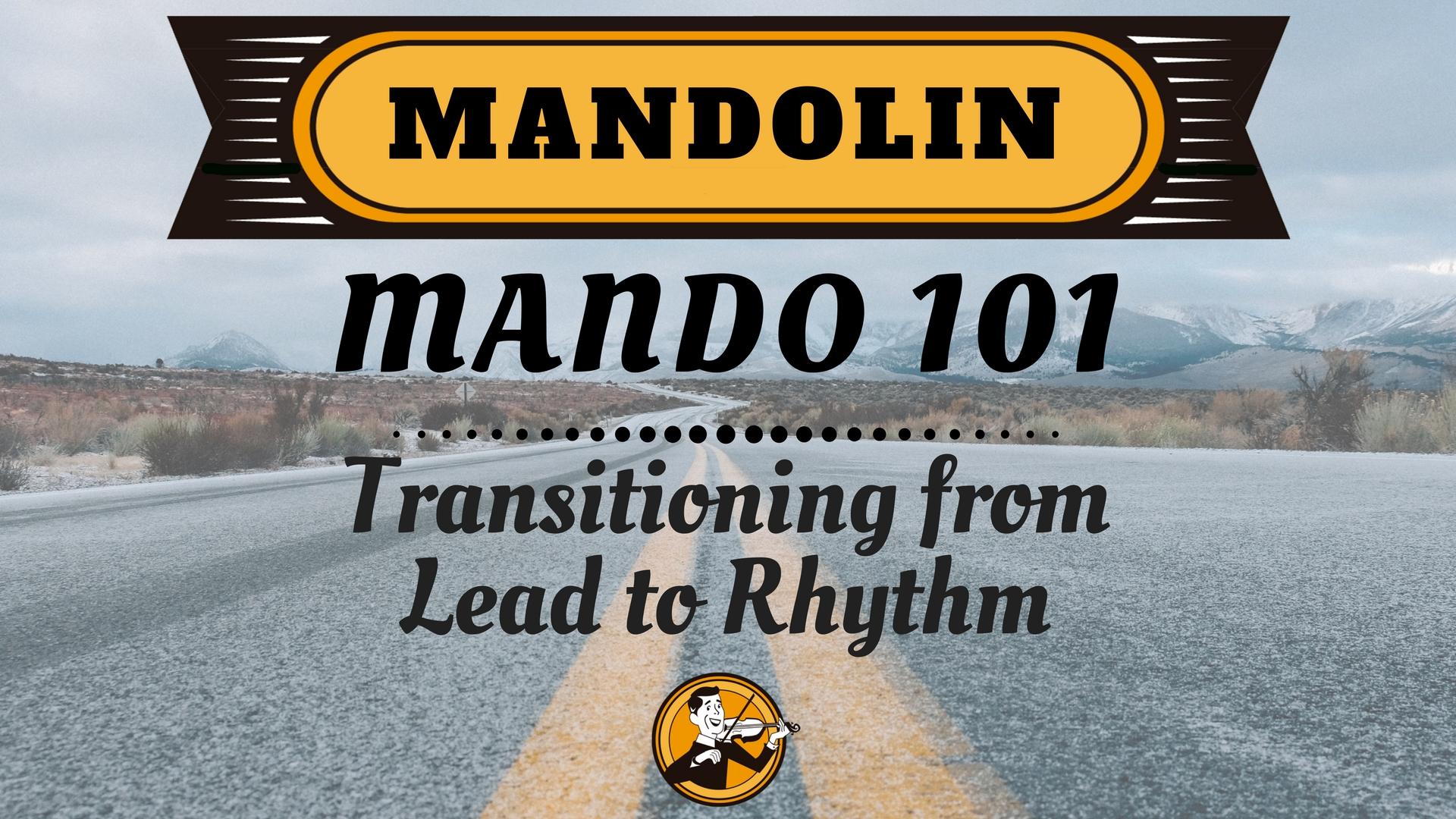 Mando 101 Transitioning from Lead to Rhythm (1)