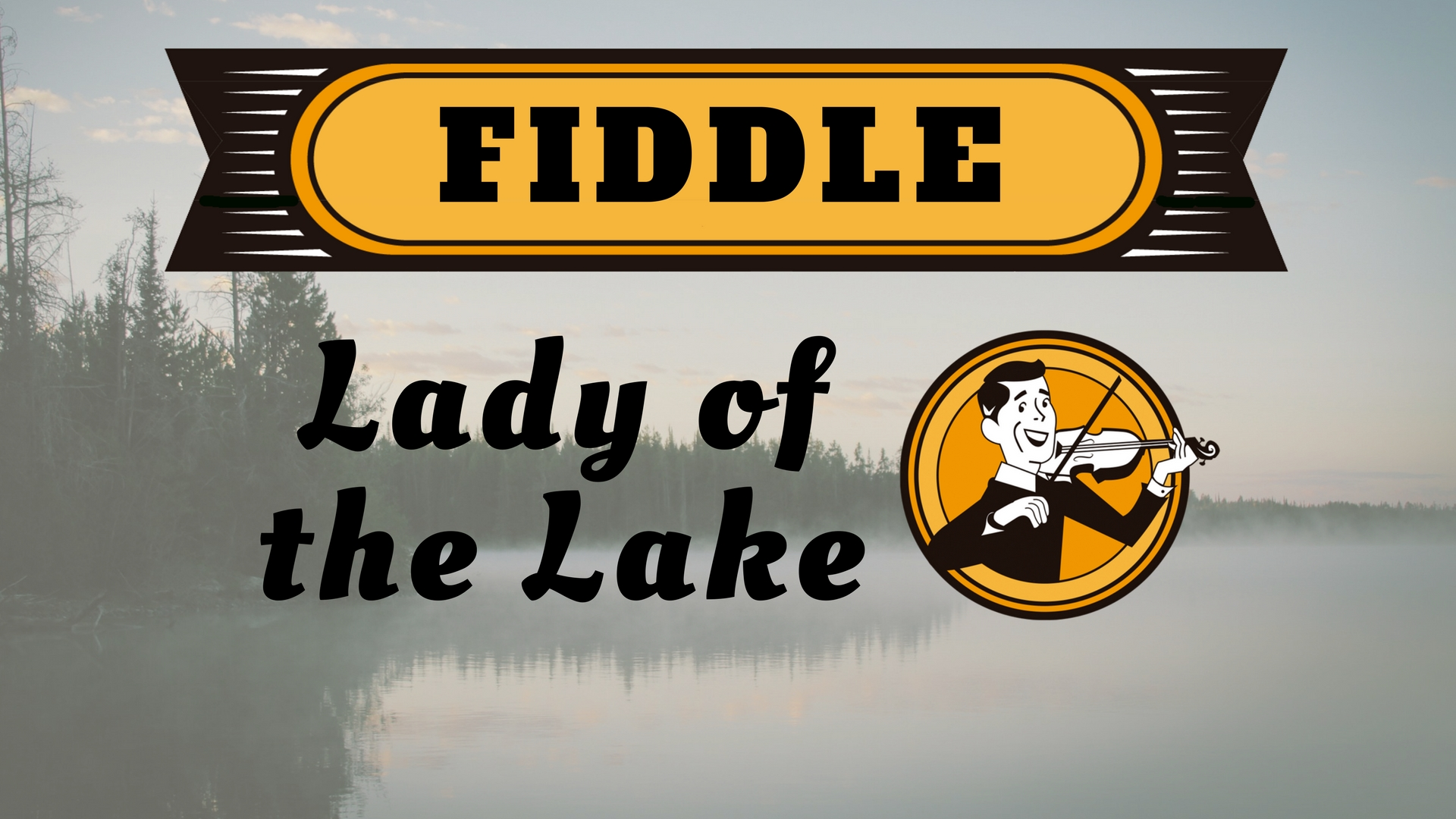 Fiddle Lady of the lake