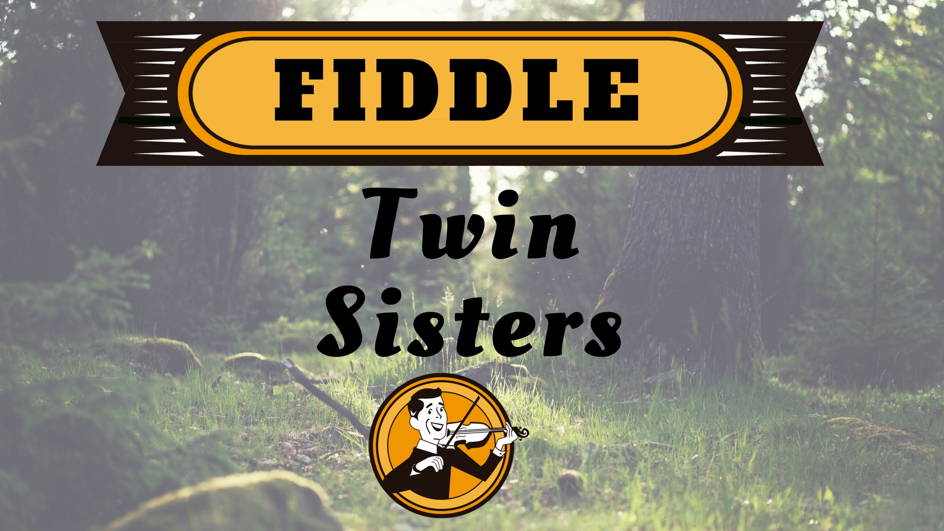 Fiddle twin sisters
