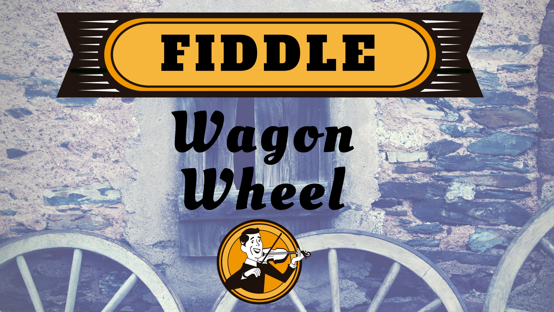 Fiddle wagon wheel