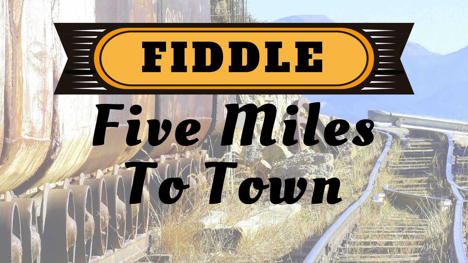 Fiddle Five Miles to Town