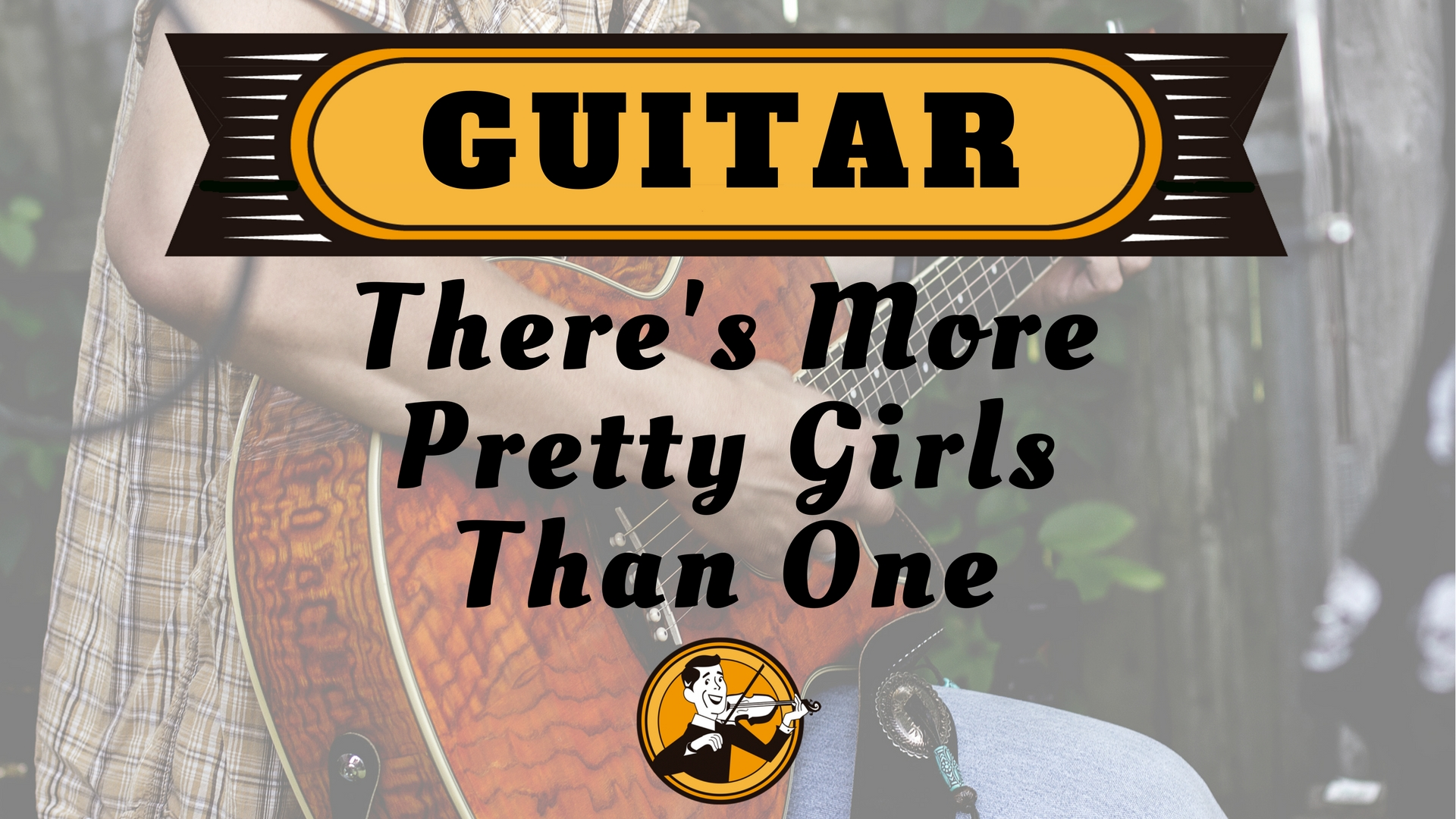 Guitar There's More Pretty Girls Than One