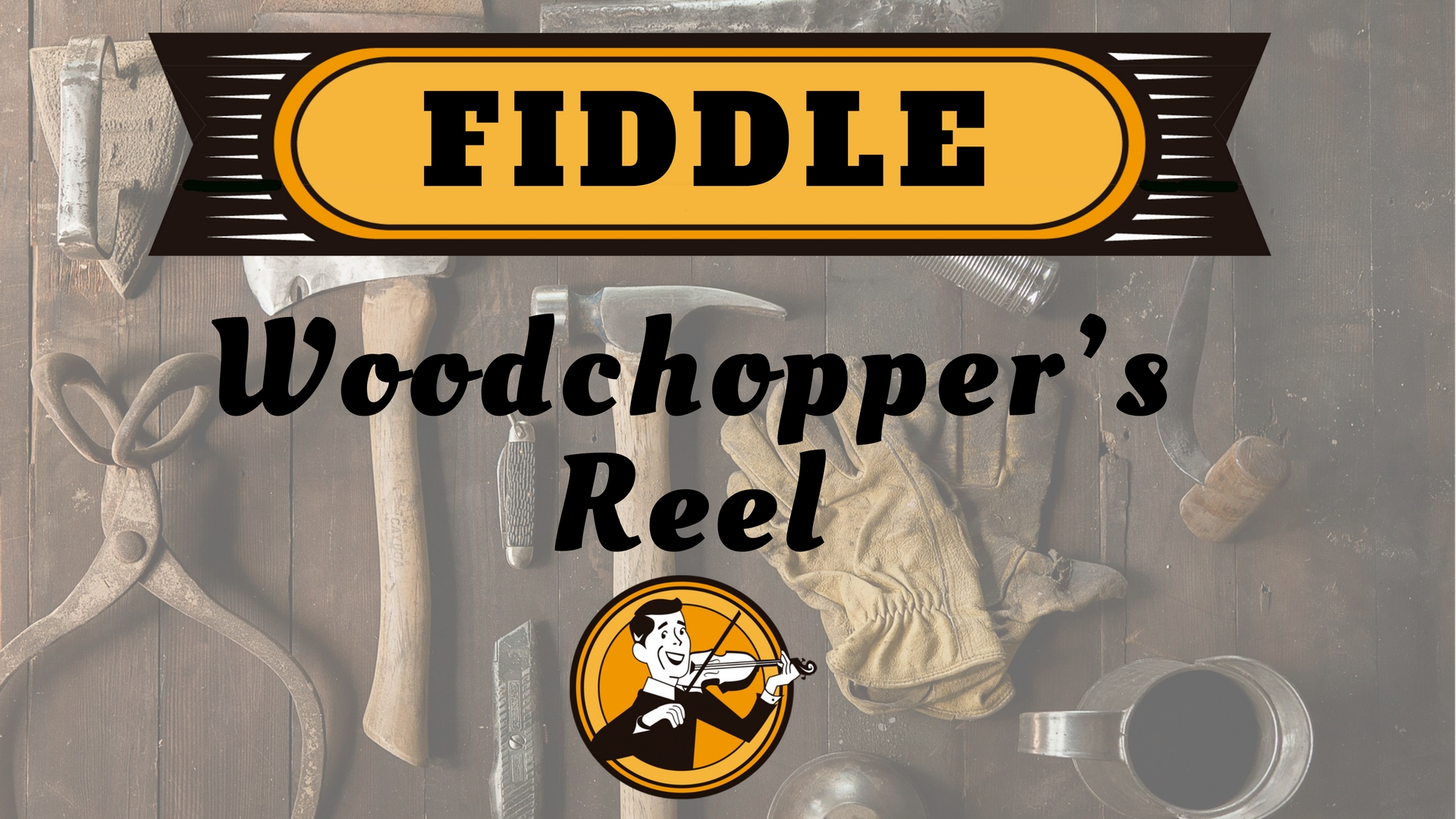 Fiddle woodchopper