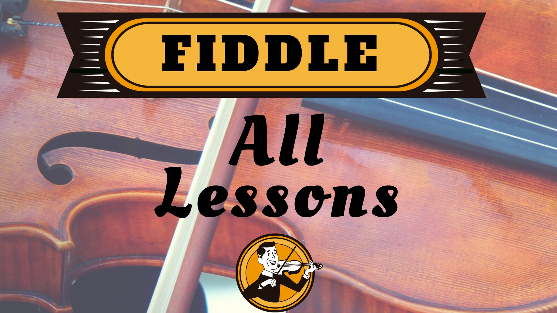 Fiddle all lessons